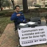 "Communism As It Is Done Has Always Been ""Communism Done Right!"""