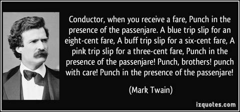 quote-conductor-when-you-receive-a-fare-punch-in-the-presence-of-the-passenjare-a-blue-trip-slip-for-mark-twain-381790.jpg