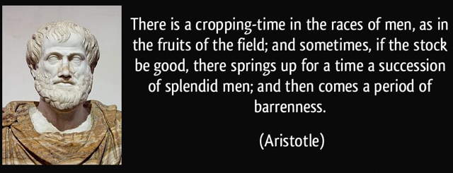 quote-there-is-a-cropping-time-in-the-races-of-men-as-in-the-fruits-of-the-field-and-sometimes-if-the-aristotle-361001.jpg