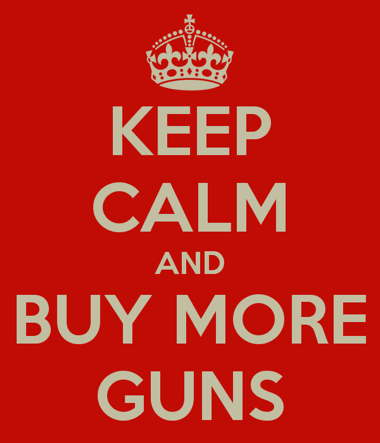 a_keep-calm-and-buy-more-guns.jpg