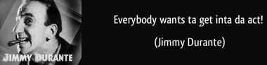 aa-everybody-wants-ta-get-inta-da-act-jimmy-durante-225623.jpg