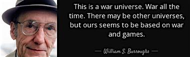 aa-this-is-a-war-universe-war-all-the-time-there-may-be-other-universes-but-ours-seems-william-s-burroughs-133-72-50.jpg