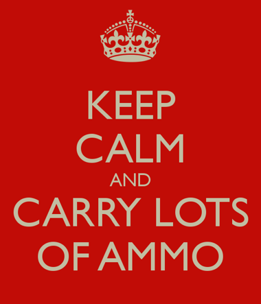 keep-calm-and-carry-lots-of-ammo-5.png