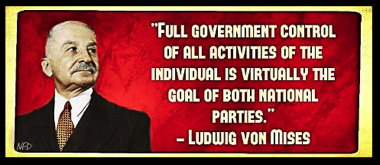 ludwig-von-mises-full-government-control-of-all-activities-of-the-individual-is-virtually-the-goal-of-both-national-parties.jpg