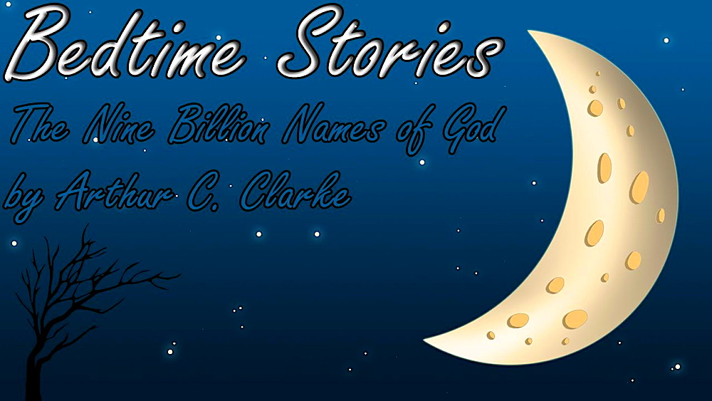 Bedtime Stories: The Nine Billion Names of God by Arthur C. Clarke